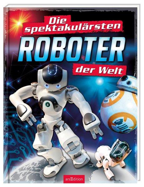 Die spektakulärsten Roboter der Welt