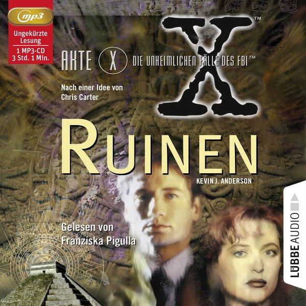 Akte X - Die unheimlichen Fälle des FBI: Ruinen (Audio-CD)