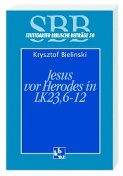 Jesus vor Herodes in Lk 23, 6-12