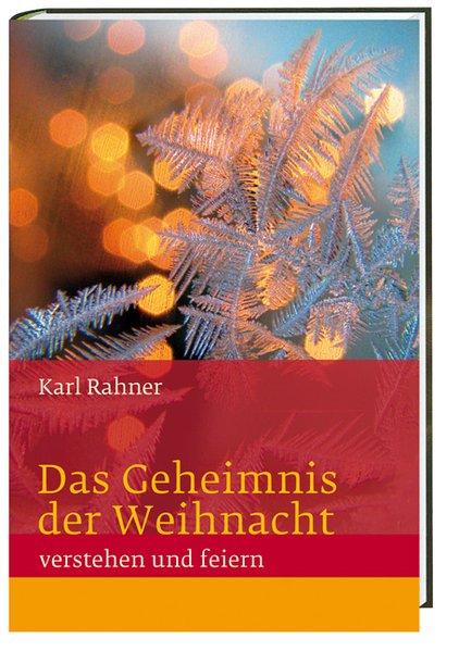 Das Geheimnis der Weihnacht verstehen und feiern