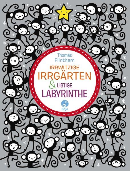 Irrwitzige Irrgärten und listige Labyrinthe