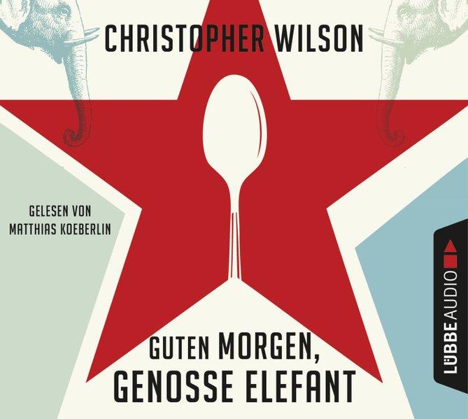 Guten Morgen, Genosse Elefant (Audio-CD)
