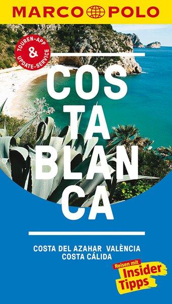 MARCO POLO Reiseführer Costa Blanca, Costa del Azahar, Valencia Costa Cálida