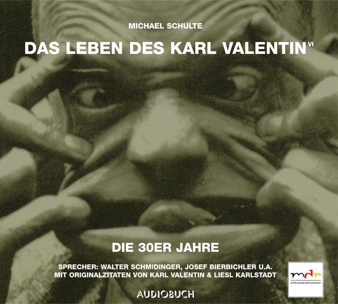 Das Leben des Karl Valentin (Teil 6) - Die 30er Jahre (Audio-CD)