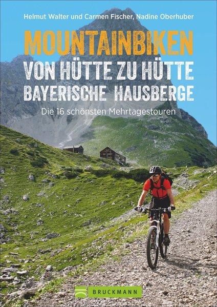 Mountainbiken von Hütte zu Hütte Bayerische Hausberge