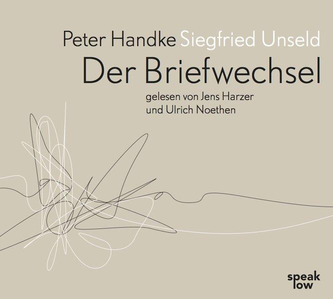Peter Handke Siegfried Unseld. Briefwechsel (Audio-CD)
