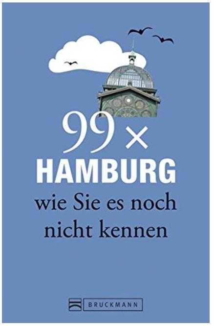 99 x Hamburg wie Sie es noch nicht kennen