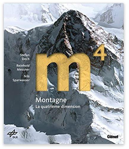 Montagne - la 4e dimension (Beaux livres Montagne)