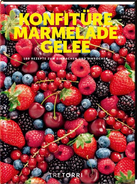 Konfitüre, Marmelade & Gelee