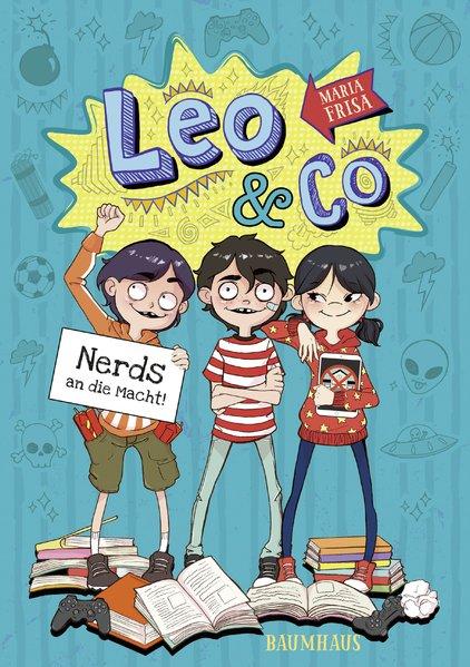 Leo & Co. - Nerds an die Macht!