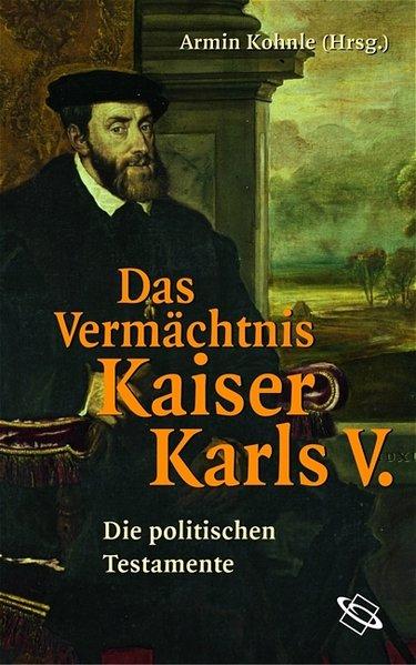Das Vermächtnis Kaiser Karls V.