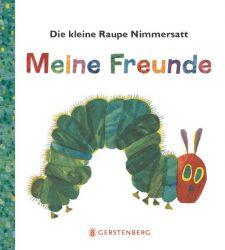 Die kleine Raupe Nimmersatt - Meine Freunde
