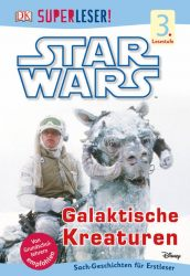 SUPERLESER! Star Wars™ Galaktische Kreaturen