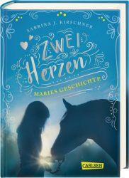 Zwei Herzen – eine Pferdeliebe 2: Maries Geschichte