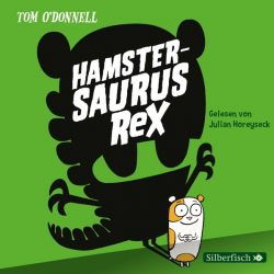 Hamstersaurus Rex 1: Hamstersaurus Rex (Audio-CD)