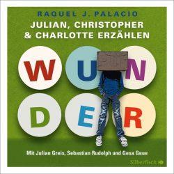 Wunder. Julian, Christopher und Charlotte erzählen (Audio-CD)