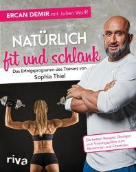 Natürlich fit und schlank – Das Erfolgsprogramm des Trainers von Sophia Thiel