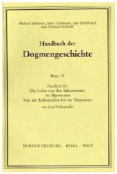 Handbuch der Dogmengeschichte / Bd IV: Sakramente-Eschatologie / Die Lehre von den Sakramenten im allgemeinen