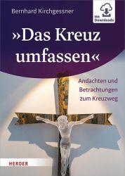 »Das Kreuz umfassen«