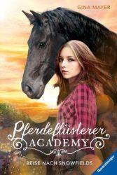 Pferdeflüsterer-Academy, Band 1: Reise nach Snowfields