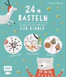 24 x Basteln – Weihnachtliche Projekte für Kinder