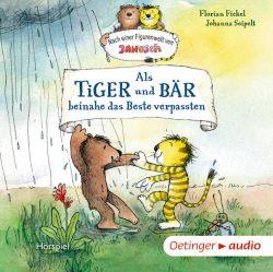 Nach einer Figurenwelt von Janosch. Als Tiger und Bär beinahe das Beste verpassten (Audio-CD)