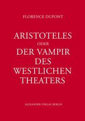 Aristoteles oder Der Vampir des westlichen Theaters