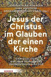 Jesus der Christus im Glauben der einen Kirche