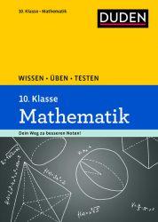Wissen – Üben – Testen: Mathematik 10. Klasse