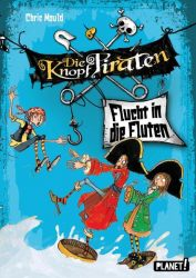 Die Knopf-Piraten 2: Flucht in die Fluten