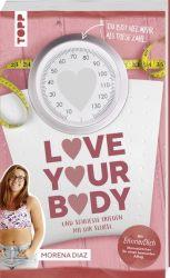 Love your body und schließe Frieden mit dir selbst!