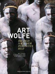 Art Wolfe – Die Jagd nach dem perfekten Bild