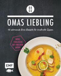 Omas Liebling – 18 wärmende Brox-Rezepte für kraftvolle Suppen