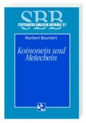 Koinonein und Metechein