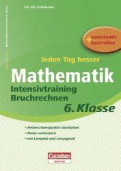 Jeden Tag besser - Mathematik / 6. Schuljahr - Intensivtraining Bruchrechnen