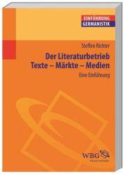 Der Literaturbetrieb. Eine Einführung