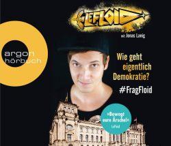 LeFloid: Wie geht eigentlich Demokratie #FragFloid (Audio-CD)
