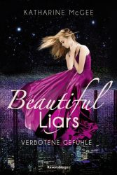 Beautiful Liars, Band 1: Verbotene Gefühle