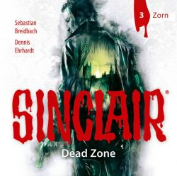 SINCLAIR - Dead Zone: Folge 03 (Audio-CD)