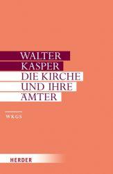 Walter Kasper - Gesammelte Schriften / Die Kirche und ihre Ämter