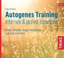 Autogenes Training erlernen & gezielt einsetzen (Hörbuch) (Audio-CD)