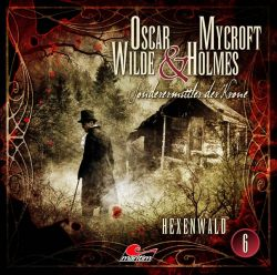 Oscar Wilde & Mycroft Holmes - Folge 06 (Audio-CD)