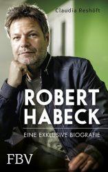 Robert Habeck – Eine exklusive Biografie