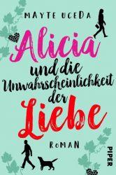 Alicia und die Unwahrscheinlichkeit der Liebe