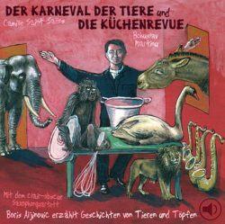Der Karneval der Tiere /Die Küchenrevue (Audio-CD)