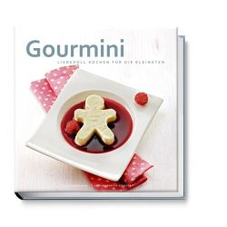 Gourmini. Liebevoll kochen für die Kleinsten