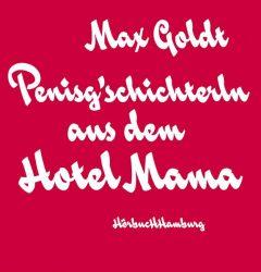 Penisg'schichterln aus dem Hotel Mama (Audio-CD)