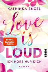 Love is Loud – Ich höre nur dich