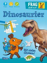 Frag doch mal ... die Maus!: Dinosaurier