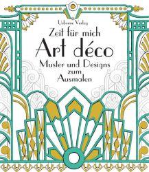 Zeit für mich: Art déco Muster und Designs zum Ausmalen